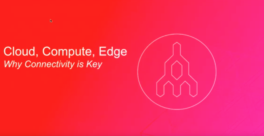 cloud compute edge - Why Connectivity is Key