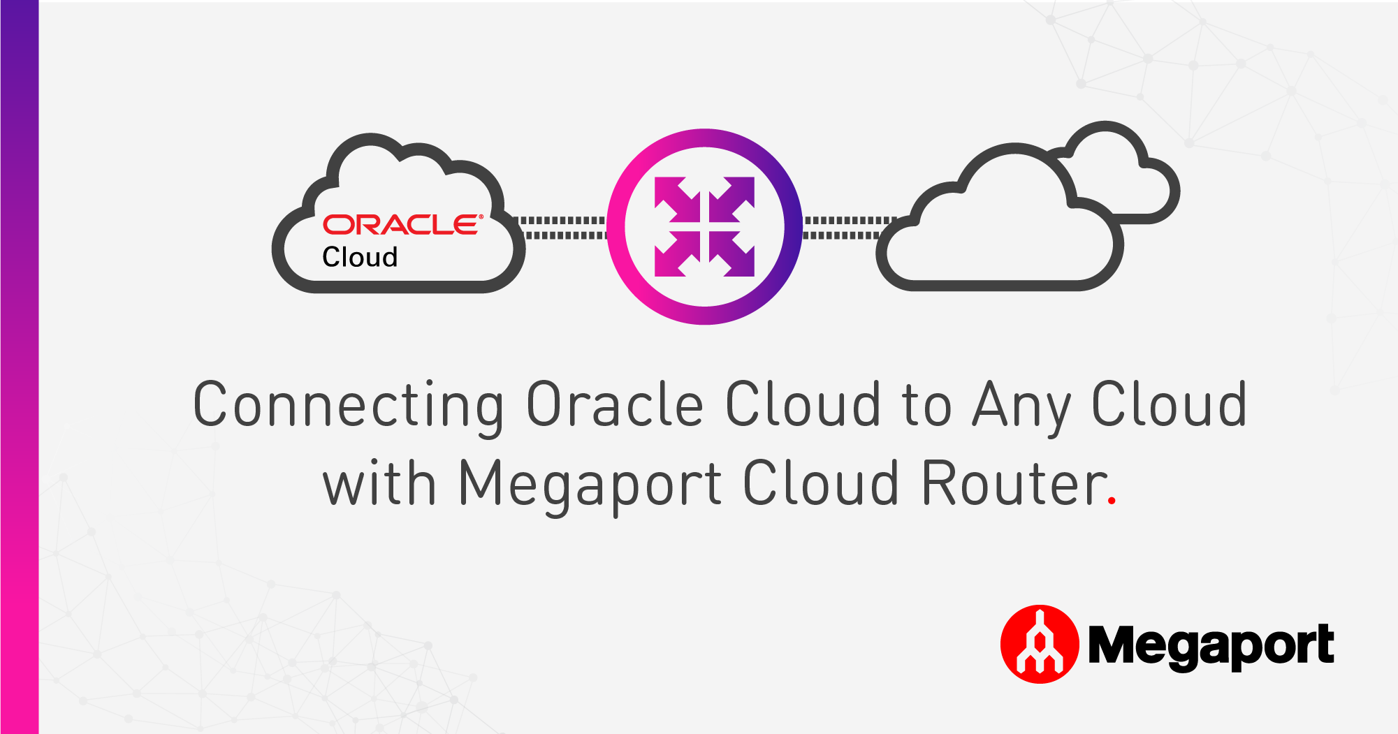 MCR- Oracle Cloud to any Cloud